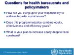questions for health bureaucrats and policy makers
