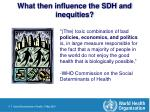 what then influence the sdh and inequities