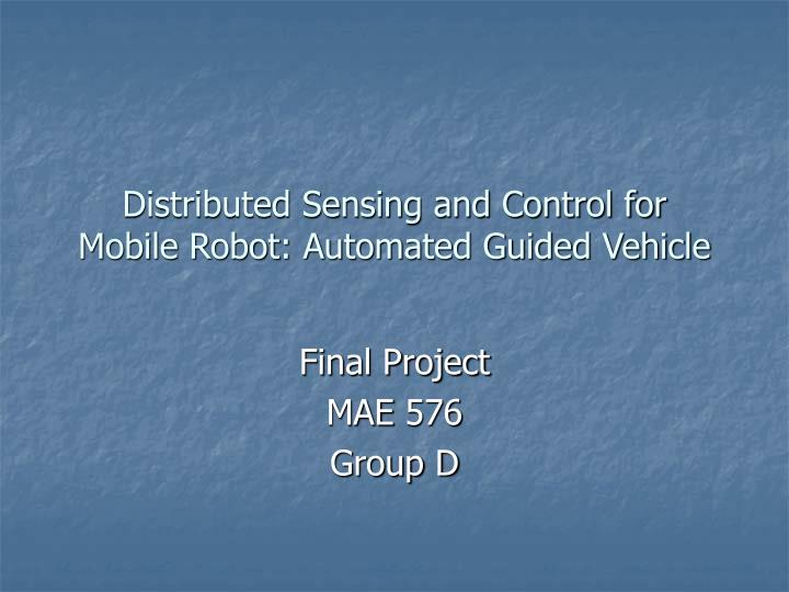 distributed sensing and control for mobile robot automated guided vehicle n.