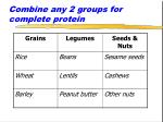 combine any 2 groups for complete protein