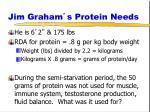 jim graham s protein needs