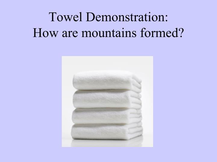 Towel Demonstration: