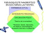pseudoquiste pancre tico en dos ni as lactantes
