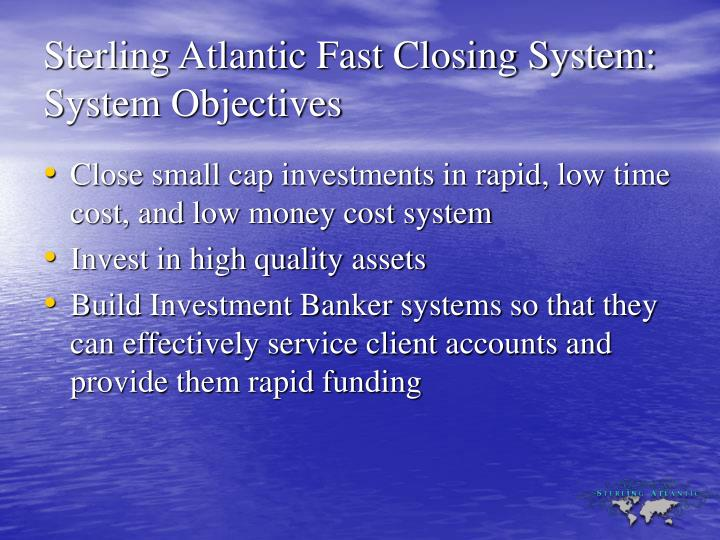 sterling atlantic fast closing system system objectives n.