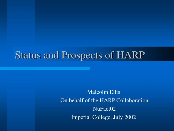status and prospects of harp n.