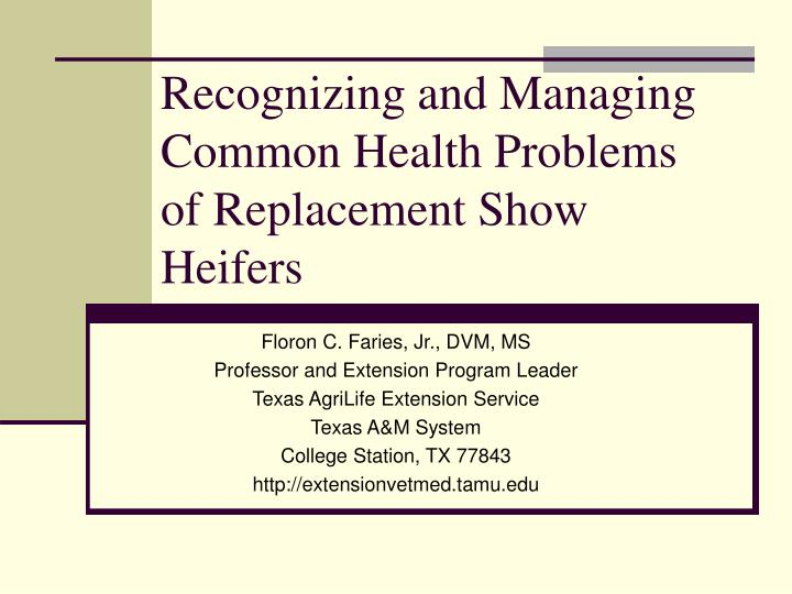 recognizing and managing common health problems of replacement show heifers n.