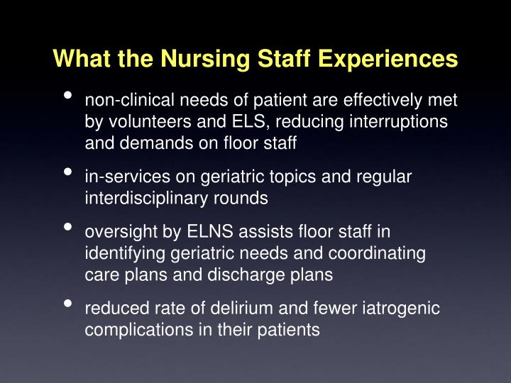 What the Nursing Staff Experiences