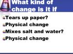 what kind of change is it if someone