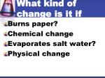 what kind of change is it if someone1