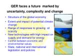 qer faces a future marked by uncertainty complexity and change