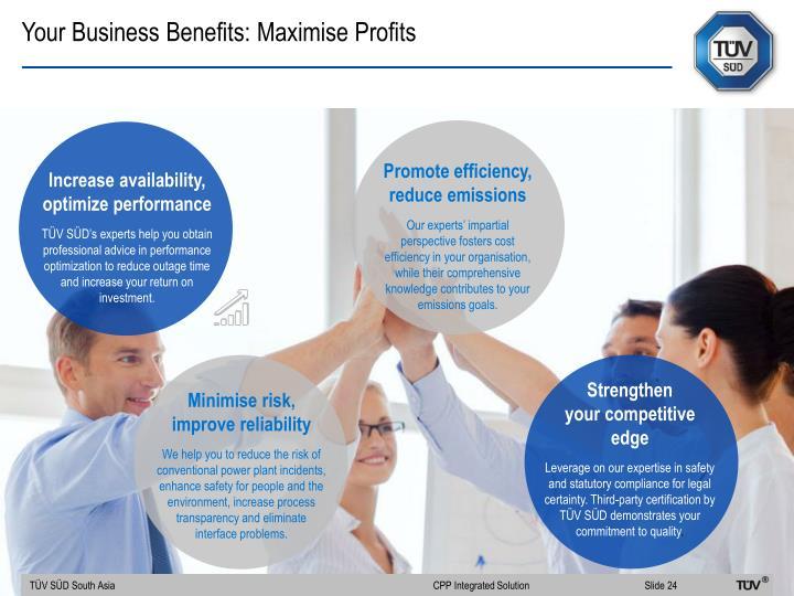 Your Business Benefits: Maximise Profits
