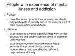 people with experience of mental illness and addiction