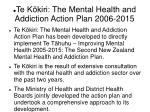 te k kiri the mental health and addiction action plan 2006 2015