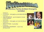 az esentico family j v beni energetix term kei