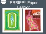 rrripp paper fashion