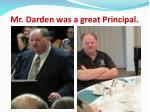 mr darden was a great principal