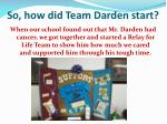 so how did team darden start