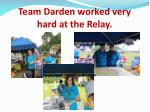 team darden worked very hard at the relay