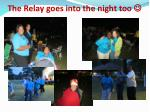the relay goes into the night too