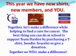 this year we have new shirts new members and you