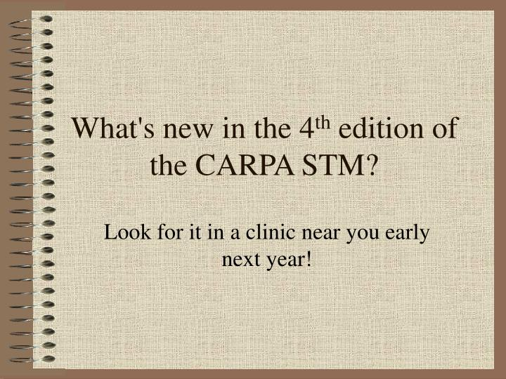 what s new in the 4 th edition of the carpa stm n.