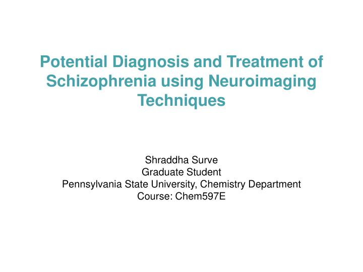 potential diagnosis and treatment of schizophrenia using neuroimaging techniques n.