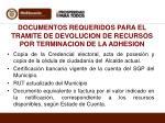 documentos requeridos para el tramite de devolucion de recursos por terminacion de la adhesion