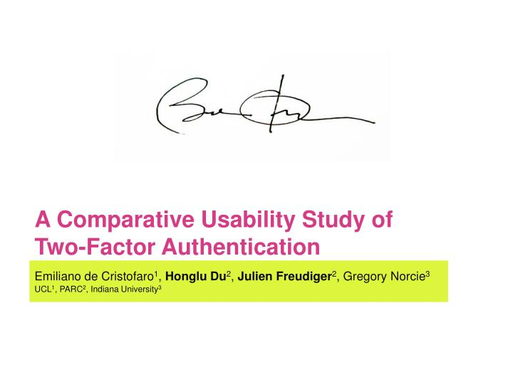 a comparative usability study of two factor authentication n.