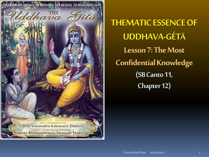 Thematic essence of uddhava g t lesson 7 the most confidential knowledge sb canto 11 chapter 12