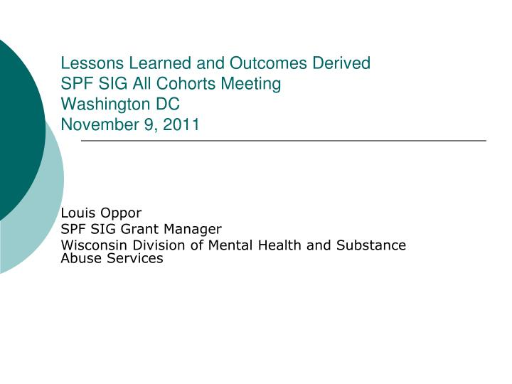 Lessons learned and outcomes derived spf sig all cohorts meeting washington dc november 9 2011