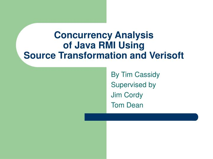 concurrency analysis of java rmi using source transformation and verisoft n.
