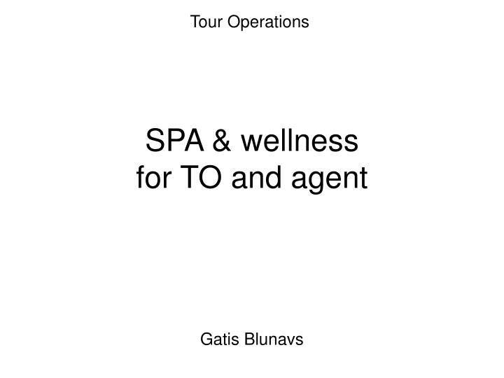 spa wellness for to and agent n.