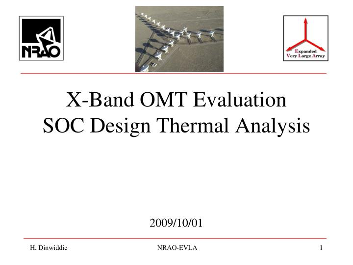 x band omt evaluation soc design thermal analysis 2009 10 01 n.