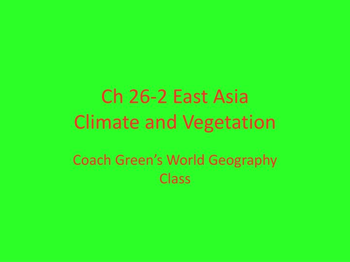 ch 26 2 east asia climate and vegetation n.
