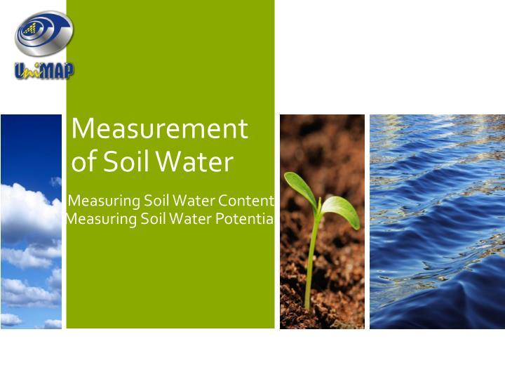 Measurement of Soil Water