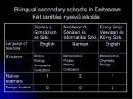 bilingual secondary schools in debrecen k t tan t si nyelv iskol k1