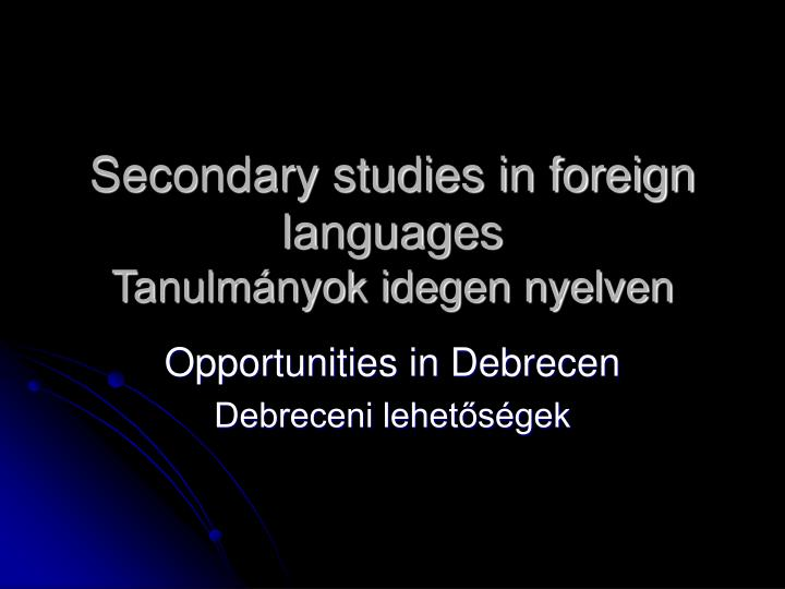 secondary studies in foreign languages tanulm nyok idegen nyelven n.