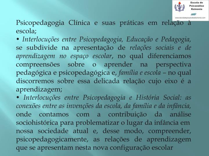 Psicopedagogia Clínica e suas práticas em relação à escola;