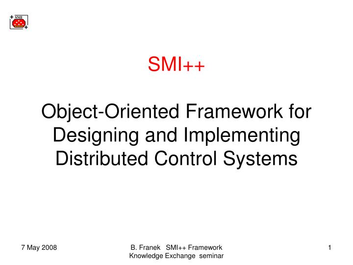 smi object oriented framework for designing and implementing distributed control systems n.