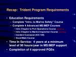 recap trident program requirements