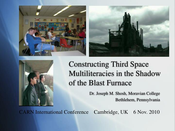 constructing third space multiliteracies in the shadow of the blast furnace n.