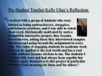 pre student teacher kelly uhas s reflection