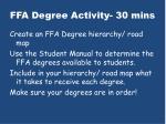 ffa degree activity 30 mins