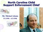 north carolina child support enforcement chief3