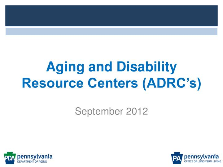 aging and disability resource centers adrc s n.