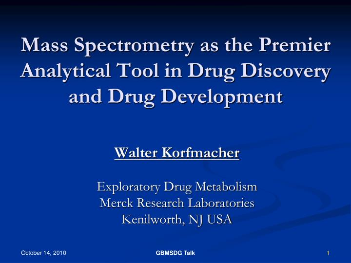 mass spectrometry as the premier analytical tool in drug discovery and drug development n.