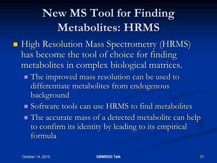 New MS Tool for Finding Metabolites: HRMS