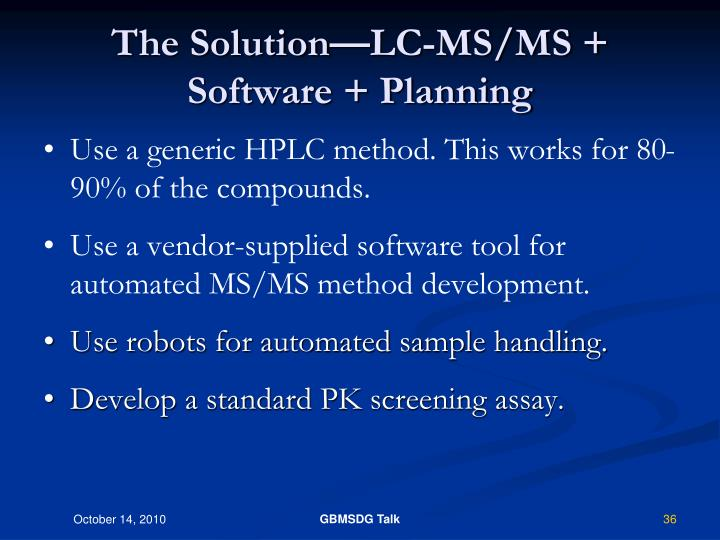 The Solution—LC-MS/MS + Software + Planning