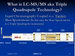 what is lc ms ms aka triple quadrupole technology