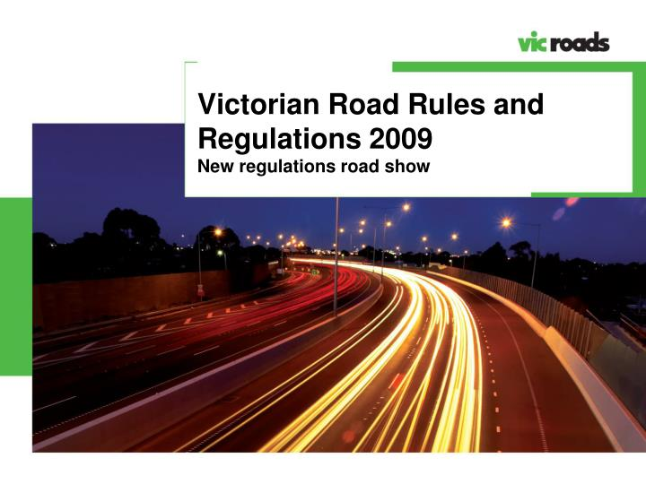 victorian road rules and regulations 2009 new regulations road show n.
